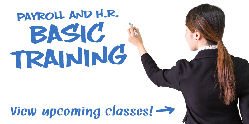 View upcoming payroll and H.R. basic training classes!